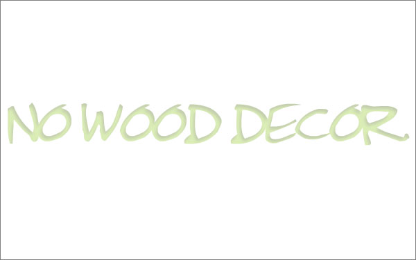 No Wood Decor